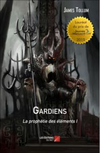 gardiens---la-prophetie-des-elements-i---james-tollum